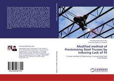 Bookcover of Modified method of Prestressing Steel Trusses by inducing Lack of fit