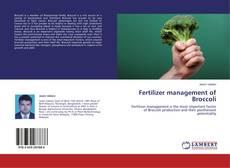 Portada del libro de Fertilizer management of Broccoli