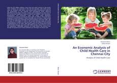 Обложка An Economic Analysis of Child Health Care in Chennai City