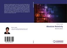 Bookcover of Absolute Relativity