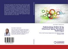 Bookcover of Fabricating ZnO/n-Si by Chemical Spray Pyrolysis Technique