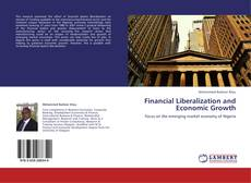 Bookcover of Financial Liberalization and Economic Growth