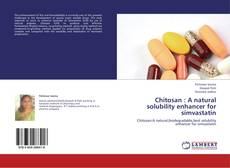 Copertina di Chitosan : A natural solubility enhancer for simvastatin