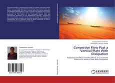 Bookcover of Convective Flow Past a Vertical Plate With Dissipation