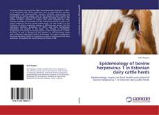 Portada del libro de Epidemiology of bovine herpesvirus 1 in Estonian dairy cattle herds