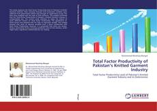 Bookcover of Total Factor Productivity of Pakistan's Knitted Garment Industry