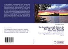 Bookcover of An Assessment of Access to Land by LRA Formerly Abducted Women