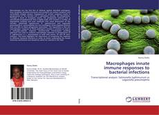Macrophages innate immune responses to bacterial infections的封面