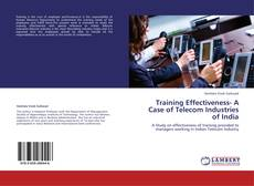 Bookcover of Training Effectiveness- A Case of Telecom Industries of India