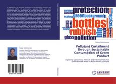 Bookcover of Pollutant Curtailment Through Sustainable Consumption of Green Product