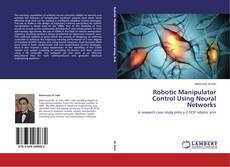 Bookcover of Robotic Manipulator Control Using Neural Networks
