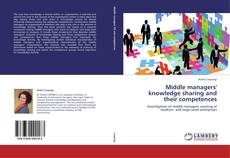 Bookcover of Middle managers' knowledge sharing and their competences