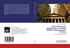 Bookcover of Social Enterprise Applications in Urban Facilities Management Setting