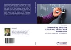 Bookcover of Determining Effective Schools For Parents And Adolescents