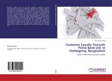Couverture de Customer Loyalty Towards Prime Bank Ltd. in Chittagong, Bangladesh