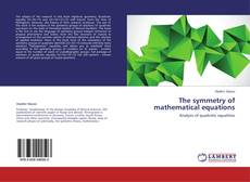 Bookcover of The symmetry of mathematical equations
