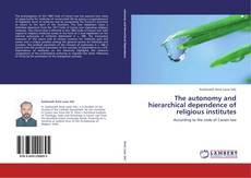 Capa do livro de The autonomy and hierarchical dependence of religious institutes