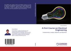 Bookcover of A First Course on Electrical Engineering
