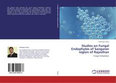 Couverture de Studies on Fungal Endophytes of Sanganer region of Rajasthan