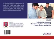 Copertina di Teachers Perceptions Towards Implimentation of Basic Adult Education