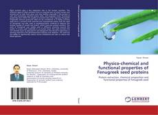 Bookcover of Physico-chemical and functional properties of Fenugreek seed proteins