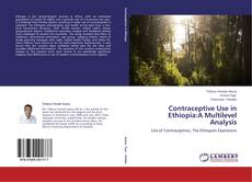 Bookcover of Contraceptive Use in Ethiopia:A Multilevel Analysis