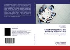 Bookcover of Effect Of Incentives On Teachers' Performance