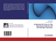 Bookcover of A Method Of Lines In The Numerical Solution Of Schrödinger  Equation