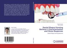 Dental Plaque Forming Bacteria's Characterization and Stress Responses的封面