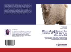 Bookcover of Effects of nutrition on the resilience of WAD goats to GI nematodes