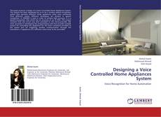 Designing a Voice Controlled Home Appliances System kitap kapağı