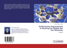 Bookcover of Performance Improvement In Routing  For  Mobile Ad-hoc Networks