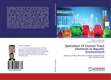 Bookcover of Speciation of Certain Trace Elements in Aquatic Environment