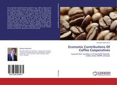 Copertina di Economic Contributions Of Coffee Cooperatives