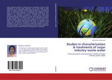 Buchcover von Studies in characterization & treatments of sugar industry waste water