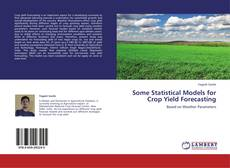 Bookcover of Some Statistical Models for Crop Yield Forecasting