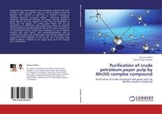 Buchcover von Purification of crude petroleum,paper pulp by Mn(III) complex compound