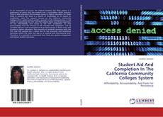 Bookcover of Student Aid And Completion In The California Community Colleges System