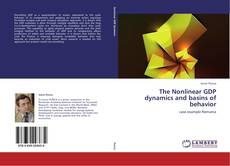 Bookcover of The Nonlinear GDP dynamics and basins of behavior