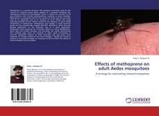 Bookcover of Effects of methoprene on adult Aedes mosquitoes