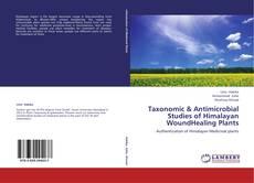 Capa do livro de Taxonomic & Antimicrobial Studies of Himalayan WoundHealing Plants