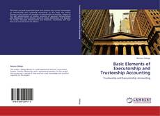 Basic Elements of Executorship and Trusteeship Accounting kitap kapağı