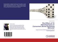 The Effect of TV Advertisement on Consumers Brand Switching Behavior kitap kapağı