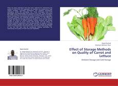 Bookcover of Effect of Storage Methods on Quality of Carrot and Lettuce