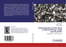 Heterogeneity of beta dose in Optial Dating: single quartz grains kitap kapağı