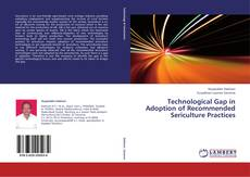 Bookcover of Technological Gap in Adoption of Recommended Sericulture Practices