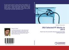 Bookcover of SRJI Selected PT Works in 2012