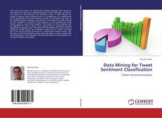 Bookcover of Data Mining for Tweet Sentiment Classification