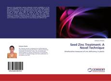 Bookcover of Seed Zinc Treatment: A Novel Technique