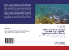 Bookcover of Water Quality and algal growth in pangas (P. hypophthalamus) ponds